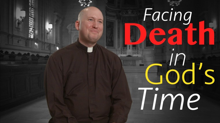 Facing Death in God's Time